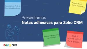 Presentamos las notas adhesivas para Zoho CRM