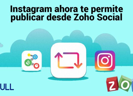 Instagram ahora te permite publicar desde Zoho Social