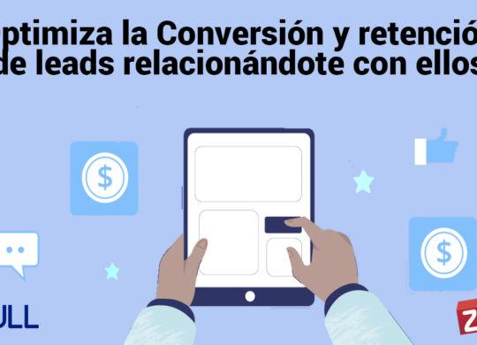 Optimiza la Conversión y retención de leads relacionándote con ellos